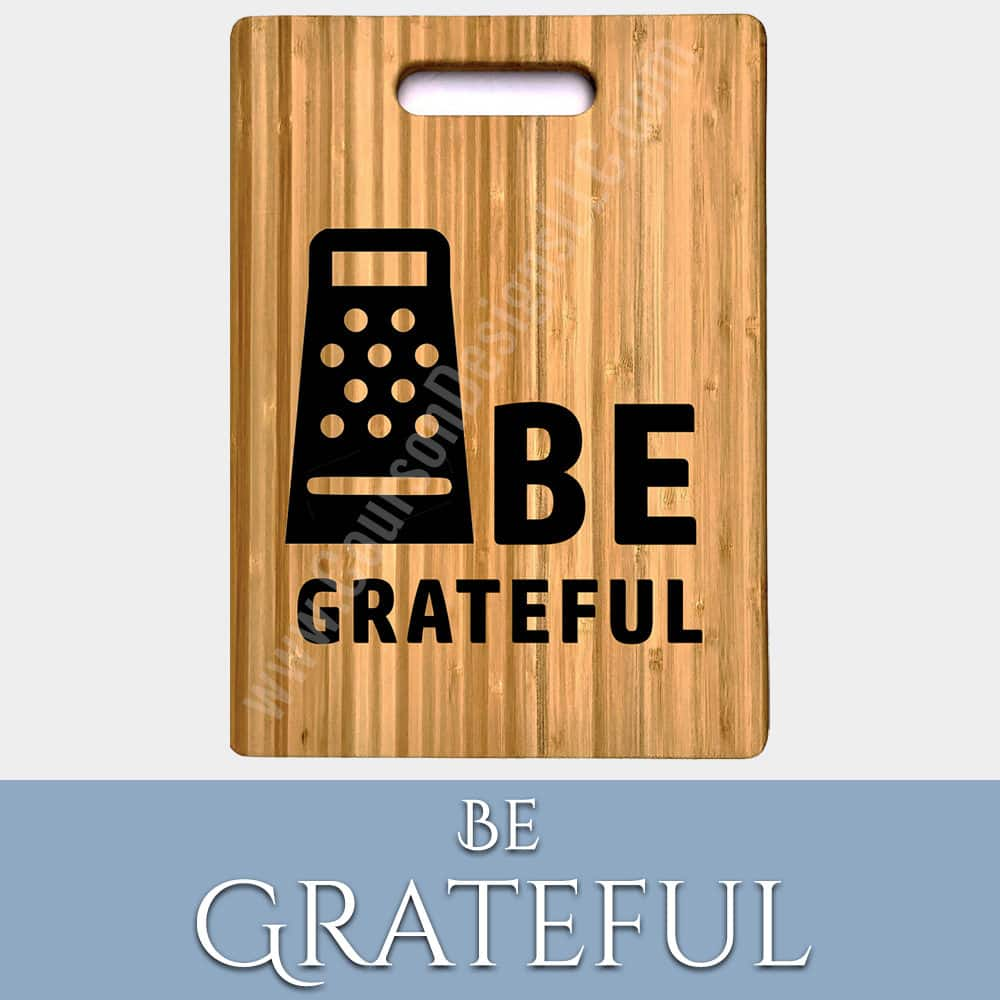Be Grateful Cutting Board