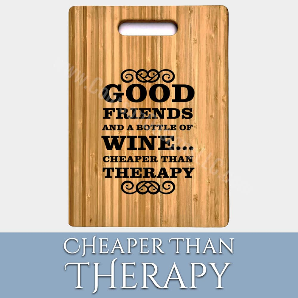 Cheaper Than Therapy Cutting Board