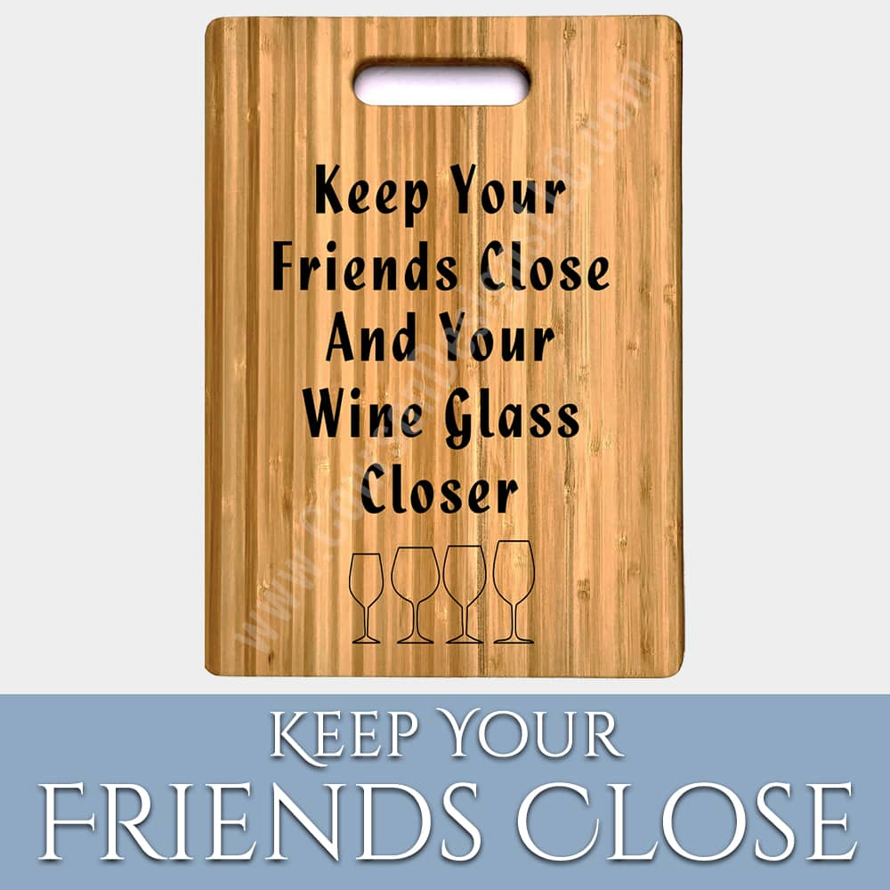 Friends Close Cutting Board