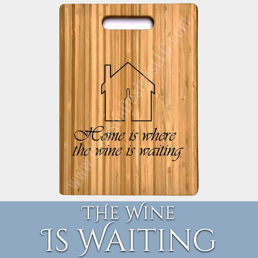 Wine Waiting Cutting Board